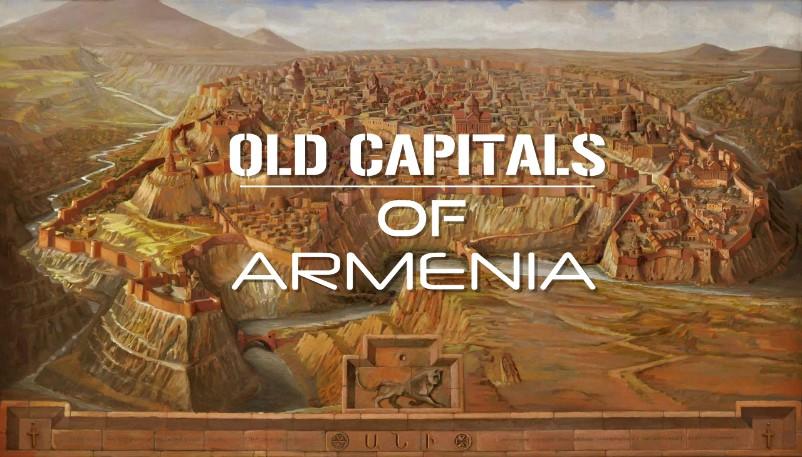 Old Capitals of Armenia